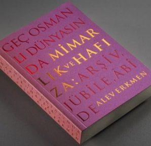 Alev Erkmen Geç Osmanlı Dünyasında Mimarlık ve Hafıza