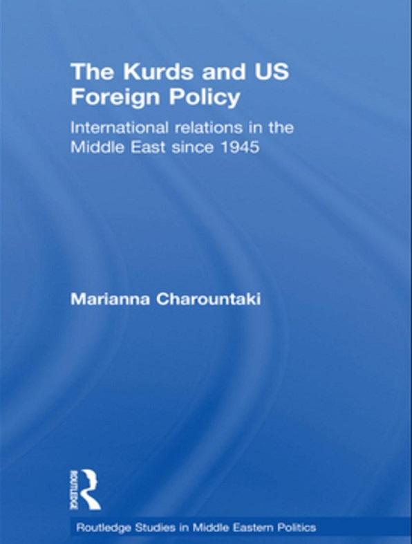 Marianna Charountaki The Kurds and US Foreign Policy