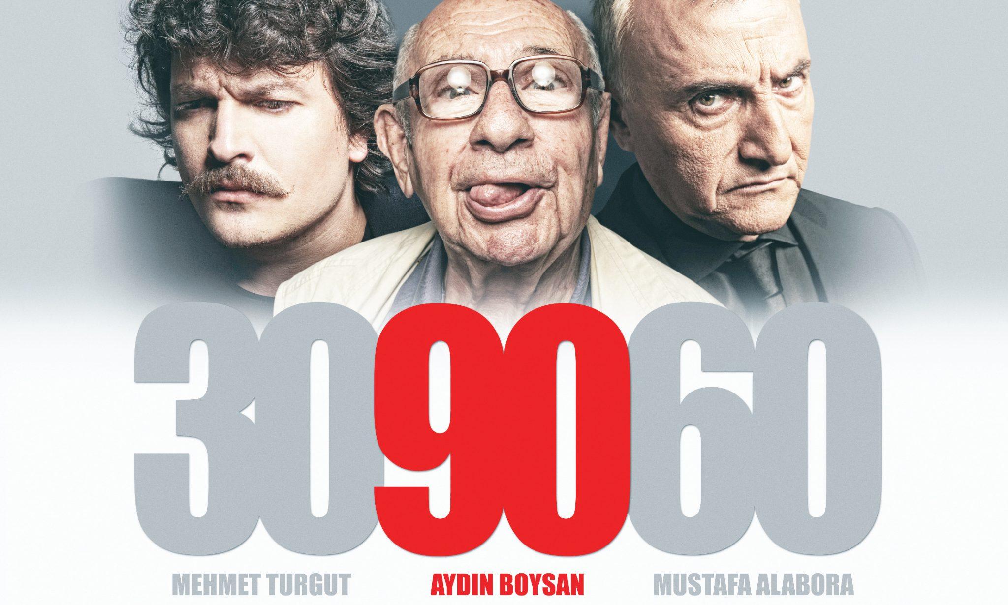 Aydın Boysan – Mustafa Alabora – Mehmet Turgut 30 60 90